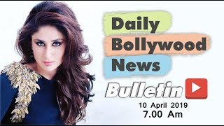 Latest Hindi Entertainment News From Bollywood | Kareena Kapoor | 10 April 2019 | 07:00 AM