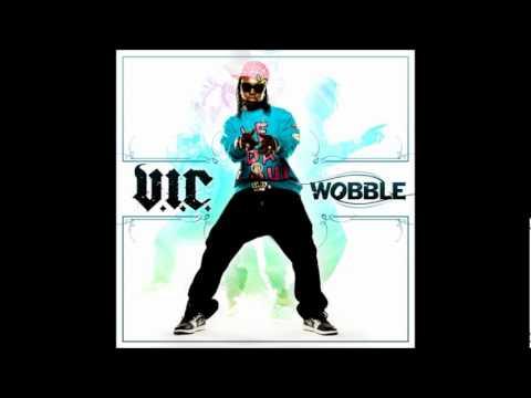 V.I.C - Wobble (With Lyrics in Description)