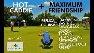 Maximum Friendship Pt 1: TPC Sawgrass 17th and A HOT Caddie