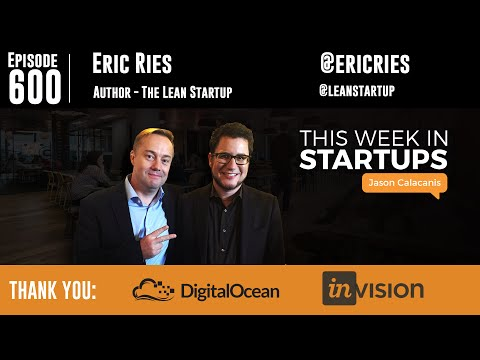 Eric Ries on The Lean Startup, the law of sustainable growth, lessons learned, and looking ahead