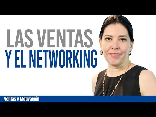 VENTAS Y MOTIVACION: Las ventas y el networking series para vendedores exitosos