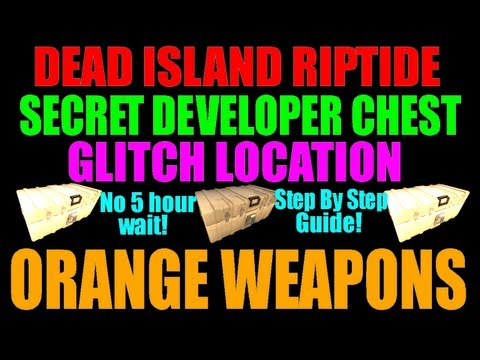 Dead Island Riptide   Secret Developers Chest Location   Guaranteed Orange Weapons (No 5 Hours!)