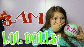Opening LOL Dolls At Night! OMG