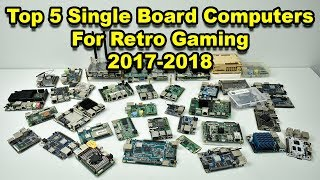 Top 5 Single Board Computers For Retro Gaming In 2018