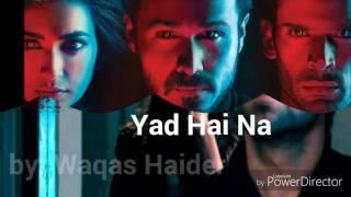 RAAZ REBOOT |- YAAD HAI NA (ARIJIT SINGH) - FULL SONG WITH LYRICS