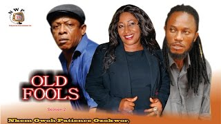 Old Fools Season 2 - Latest Nigerian Nollywood Movie