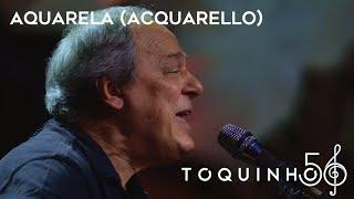 Toquinho Aquarela Acquarello Ao Vivo
