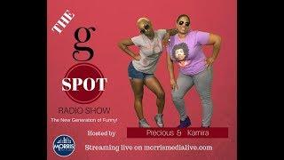 The G Spot Radio W/Precious & Kamira 12 04 17