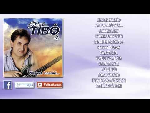 Sláger Tibó 4. - Megyek Hozzád... (teljes Album)