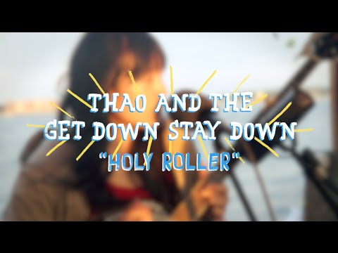 Thao &amp  The Get Down Stay Down   Holy Roller  On The Boat