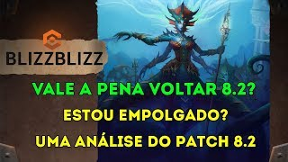 Vale a Pena Voltar Pelo Patch 8.2? Estou Empolgado? World of Warcraft Battle for Azeroth