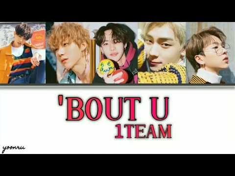 Download  1TEAM || ' 'BOUT U' S HAN/ROM/ENG Gratis, download lagu terbaru