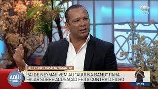 Pai de Neymar sobre mulher que acusa o filho: Ela o agrediu