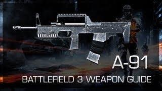 A-91 : Battlefield 3 Weapon Guide, Gameplay & Gun Review