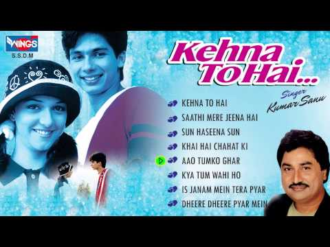 Best Kumar Sanu Love Songs Non Stop - Kehna Toh Hai | Audio Jukebox video