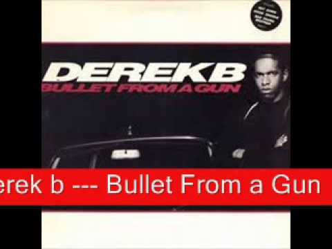 remix derek b     Bullet From a Gun