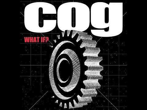 Cog - What If