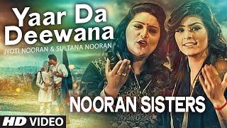 NOORAN SISTERS : Yaar Da Deewana Song | Jyoti & Sultana Nooran | Gurmeet Singh | New Song 2016