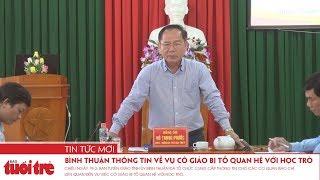 Bình Thuận thông tin về vụ cô giáo bị tố quan hệ với học trò