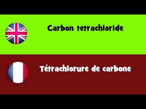 FROM ENGLISH TO FRENCH = Carbon tetrachloride