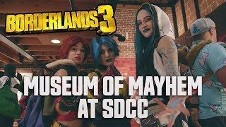 Borderlands 3 - The Museum of Mayhem at SDCC