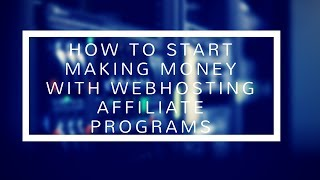 How To Make Money Online With Web Hosting Affiliate Programs