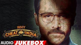 Full Album: WHY CHEAT INDIA | Audio Jukebox | Emraan Hashmi |  Shreya Dhanwanthary | T-Series