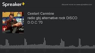 radio gbj alternative rock DISCO D.O.C.'70 (part 4 di 7)