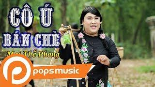 Phim Ca Nhạc - Cô Ú Bán Chè   Mai Thế Phong