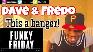 Dave - Funky Friday (ft. Fredo) | REACTION
