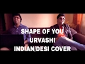 Shape Of You Urvashi Mashup Indian Desi Cover Tamal Chakraborty Ed Sheeran A R Rahman mp3
