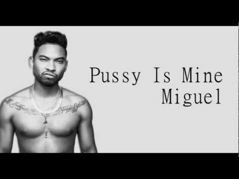 Miguel - Pussy Is Mine (lyrics) video