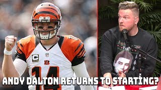 Pat McAfee Thoughts on Andy Dalton Starting Return