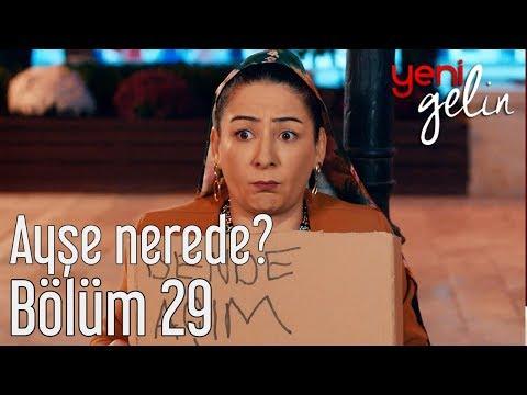 Yeni Gelin 29. Bölüm - Ayşe Nerede?