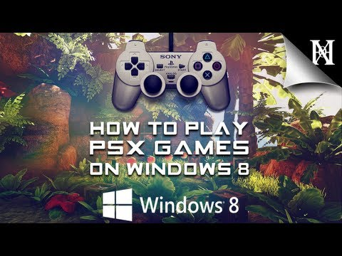 How To Play PSX Games On Your PC/ Windows 8 Very Easy