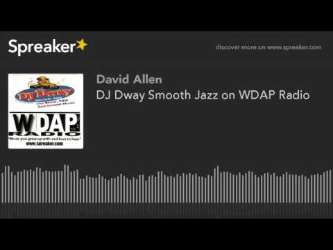 DJ Dway Smooth Jazz on WDAP Radio (part 7 of 12)