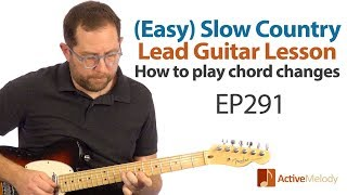 (Easy) Slow, Country Lead Guitar Lesson - Learn how to play the chord changes - Guitar Lesson EP291