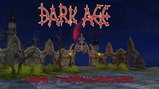 Dark Age (игра с подписчиками)