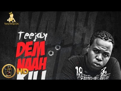 TeeJay - Dem Nah Kill Nobody (Raw) [Mass Effect Riddim] April 2016