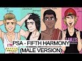 PSA - Fifth Harmony (Male Version)