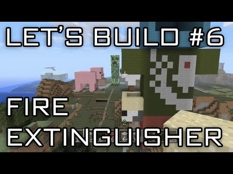 Let's Play Tuesdays - Let's Build in Minecraft - Fire Extinguisher