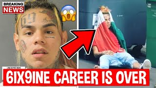 6ix9ine Career Officially Over After This Happened...