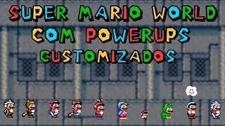 SUPER MARIO WORLD COM POWERUPS CUSTOMIZADOS - JOGANDO E RELEMBRANDO