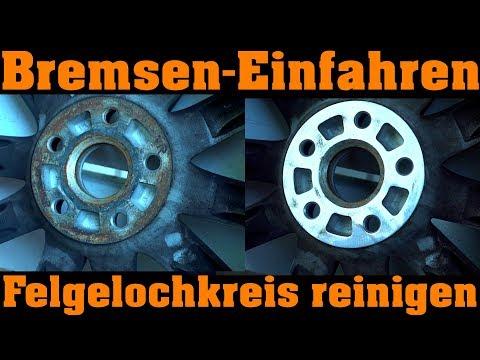 FELGEN LOCHKREIS REINIGEN | Bremsen richtig einbremsen!!!