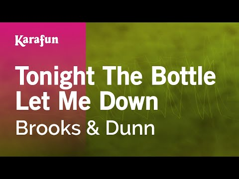 Brooks & Dunn - Tonight The Bottle Let Me Down