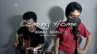 Coming Home - Ahmad Abdul ( Acoustic cover ) feat Gerry Ngabut