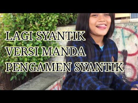 Siti Badriah - Lagi Syantik Cover Manda Pengamen Cantik