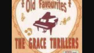GRACE THRILLERS (holy ghost power medley )
