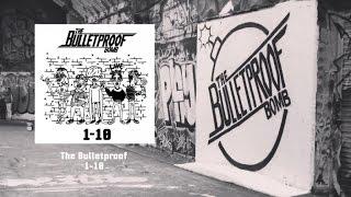 Bulletproof Bomb - 1-10 (Lyric Video)