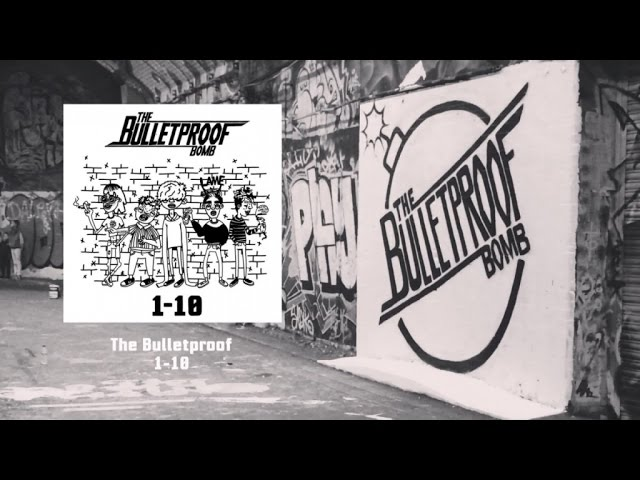 Bulletproof Bomb - 1-10 (Lyric Video)